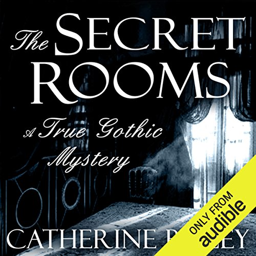 The Secret Rooms: A True Gothic Mystery audiobook cover art