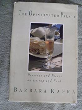 The Opinionated Palate: Passions and Peeves on Eating and Food 0688099823 Book Cover