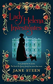 Lady Helena Investigates: Book One of the Scott-De Quincy Mysteries by [Jane Steen]