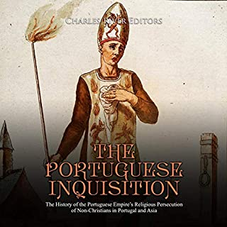 The Portuguese Inquisition: The History of the Portuguese Empire's Religious Persecution of Non-Christians in Portugal and Asia                   By:                                                                                                                                 Charles River Editors                               Narrated by:                                                                                                                                 Bill Hare                      Length: 1 hr and 46 mins     1 rating     Overall 3.0