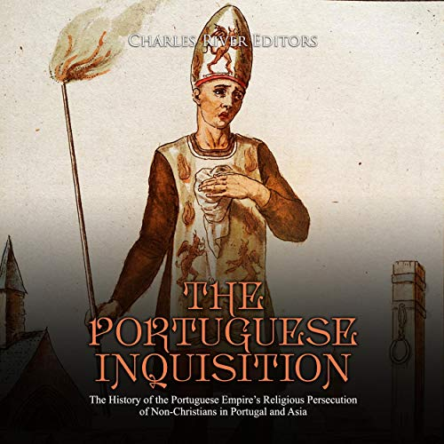 The Portuguese Inquisition: The History of the Portuguese Empire's Religious Persecution of Non-Christians in Portugal and Asia Titelbild