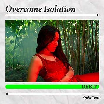 Overcome Isolation