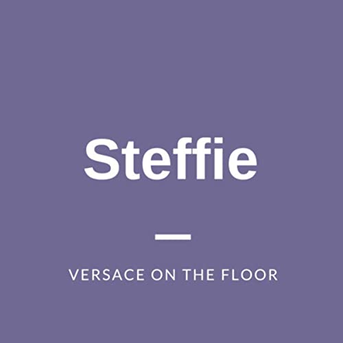Versace On The Floor By Steffie On Amazon Music Amazoncom