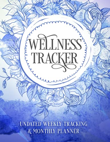 Wellness Tracker: Food & Fitness Journal Containing Monthly Diet & Exercise Habit Tracking Motivation Quotes & Dot Grid Pages 12 Month Planner Undated - Start Anytime. Blue Watercolor Cover