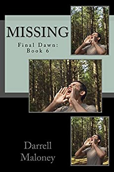 Missing: Final Dawn Book 6 by [Darrell Maloney]