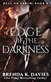 Edge of the Darkness (Hell on Earth Book 4)