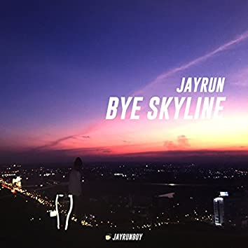 Bye Skyline