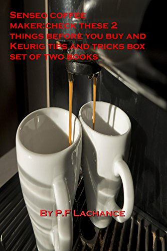 Senseo coffee maker:check these two things before you buy a used one and Keurig tips,ticks and hacks box set of two books (English Edition)