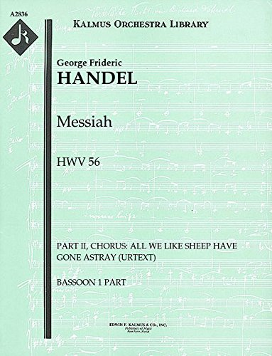 Messiah, HWV 56 (Part II, Chorus: All we like sheep have gone astray (urtext)): Bassoon 1 and 2 parts (Qty 2 each) [A2836]