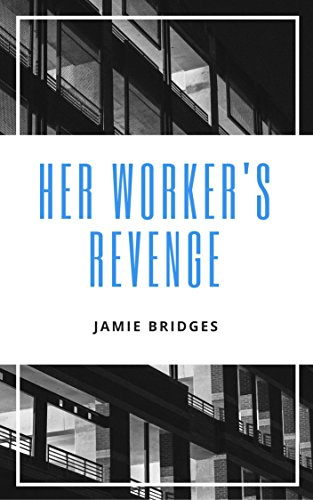 Her Worker's Revenge (English Edition)