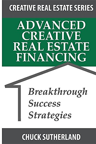 Real Estate Investing Books! - Advanced Creative Real Estate Financing: Breakthrough Success Strategies