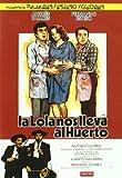 La Lola nos lleva al huerto [DVD]