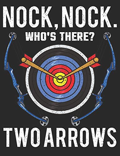 """Nock Nock Who is There? Two Arrows: Planner Weekly and Monthly for 2020 Calendar Business Planners Organizer For To do list 8,5"""" x 11"""" Archery Arrows Arrow Sport Bow Archer"""
