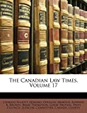 The Canadian Law Times, Volume 17