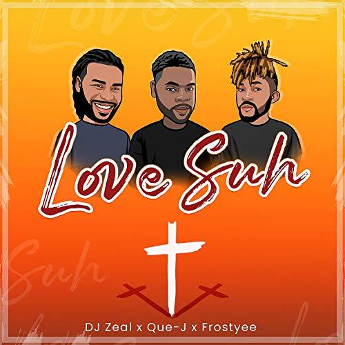 Love Suh (feat. Frostyee & Que-J)