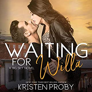 Waiting for Willa     The Big Sky Series, Book 3              Written by:                                                                                                                                 Kristen Proby                               Narrated by:                                                                                                                                 Kirsten Leigh,                                                                                        Lee Samuels                      Length: 6 hrs and 50 mins     Not rated yet     Overall 0.0