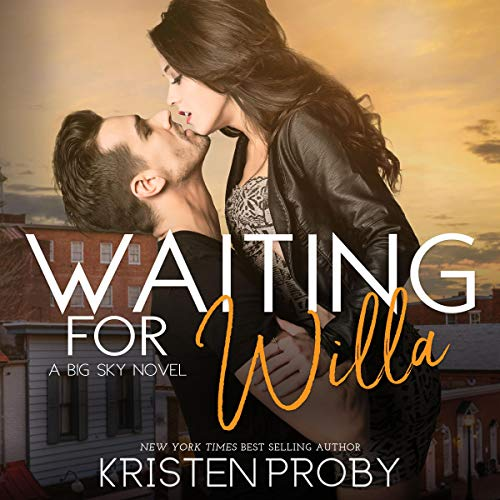Waiting for Willa     The Big Sky Series, Book 3              By:                                                                                                                                 Kristen Proby                               Narrated by:                                                                                                                                 Kirsten Leigh,                                                                                        Lee Samuels                      Length: 6 hrs and 50 mins     5 ratings     Overall 4.6