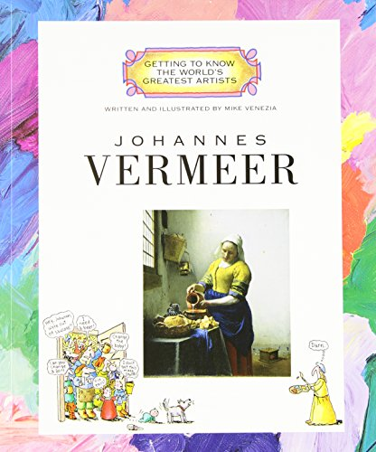 Johannes Vermeer (Getting to Know the World\'s Greatest Artists: Previous Editions)