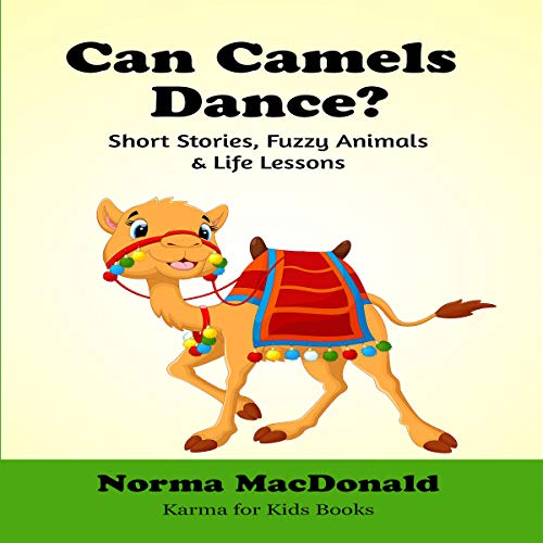 Can Camels Dance?: Short Stories, Fuzzy Animals and Life Lessons  audiobook cover art