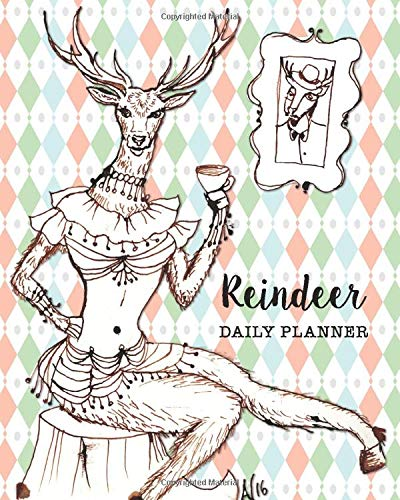 Reindeer Daily Planner: 100 page daily planner, with a fabulous reindeer drinking tea on the cover!