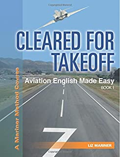 Cleared For Takeoff Aviation English Made Easy: Book 1 (Mariner Method)