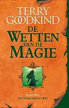 De ongeschreven wet (De Wetten van de Magie Book 11) van [Terry Goodkind, Emmy van Beest, Lia Belt, Marion Drolsbach]
