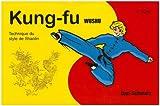 Kung Fu Wushu 2e cycle : Technique du style de Shaolin