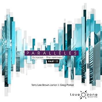 Parallèles : Eclosion (The Remixes Part 2)