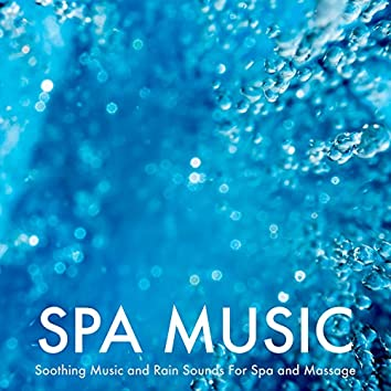 Spa Music: Soothing Music and Rain Sounds For Spa and Massage