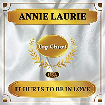 It Hurts to Be in Love (Billboard Hot 100 - No 61)