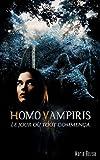 Homo Vampiris: Le jour où tout commença  (Roman Fantasy Bit-lit 2019)