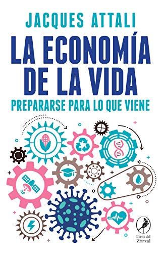 La economía de la vida: Prepararse para lo que viene (Zorzal)