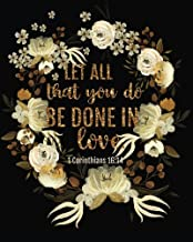 Let all that you do be done in love: Bible Verse Bullet Journal Dot Grid l Notebook (8