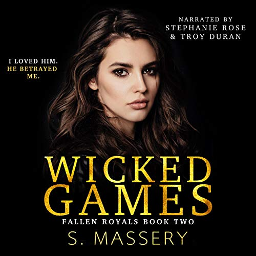 Wicked Games: A Dark High School Bully Romance (Fallen Royals, Book 2)