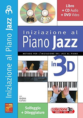 INIZIAZIONE AL PIANO JAZZ IN 3D PIANO+CD+DVD