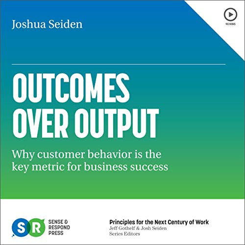 Outcomes over Output: Why Customer Behavior Is the Key Metric for Business Success cover art