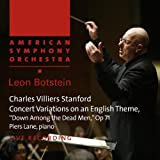 Stanford: Concert Variations on an English Theme, 'Down Among the Dead Men,' Op. 71