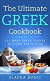 The Ultimate Greek Cookbook: 111 BEST Greek Dishes To Cook Right Now (Balkan Food Book 4)
