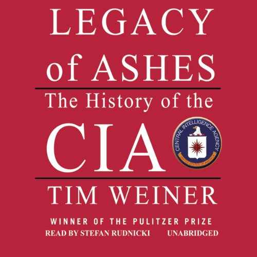 Legacy of Ashes     The History of the CIA              By:                                                                                                                                 Tim Weiner                               Narrated by:                                                                                                                                 Stefan Rudnicki                      Length: 21 hrs and 37 mins     3,415 ratings     Overall 4.1