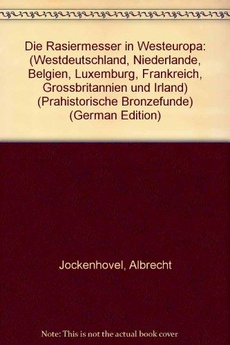 Die Rasiermesser in Westeuropa: Westdeutschland, Niederlande, Belgien, Luxemburg, Frankreich, Grossbritannien und Irland