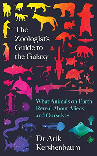 The Zoologist's Guide to the Galaxy: What Animals on Earth Reveal about Aliens – and Ourselves (English Edition)