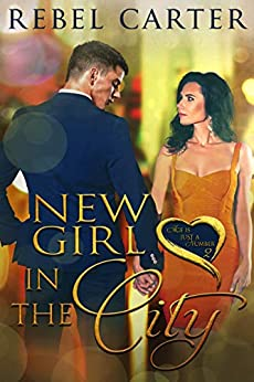 New Girl In The City: Older Woman Younger Man Romance (Age Is Just A Number Book 2) by [Rebel  Carter]
