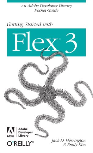 Getting Started with Flex 3: An Adobe Developer Library Pocket Guide for Developers...