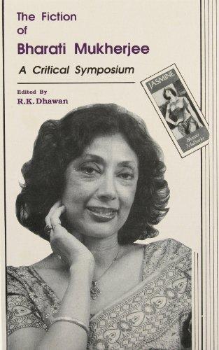 Fiction of Bharati Mukherjee: A Critical Symposium