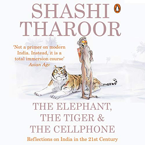 The Elephant, the Tiger and the Cellphone audiobook cover art
