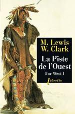 Far West, volume 1. Piste de l'ouest de Lewis