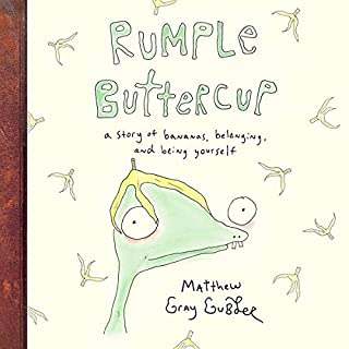 Rumple Buttercup     A Story of Bananas, Belonging, and Being Yourself              De :                                                                                                                                 Matthew Gray Gubler                               Lu par :                                                                                                                                 Matthew Gray Gubler                      Durée : 12 min     1 notation     Global 5,0