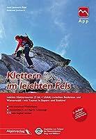 Klettern im leichten Fels: Leichte Klettertouren (2 bis 4 UIAA) zwischen Bodensee und Wienerwald - mit Touren in Bayern und Suedtirol und Touren-App Zugang