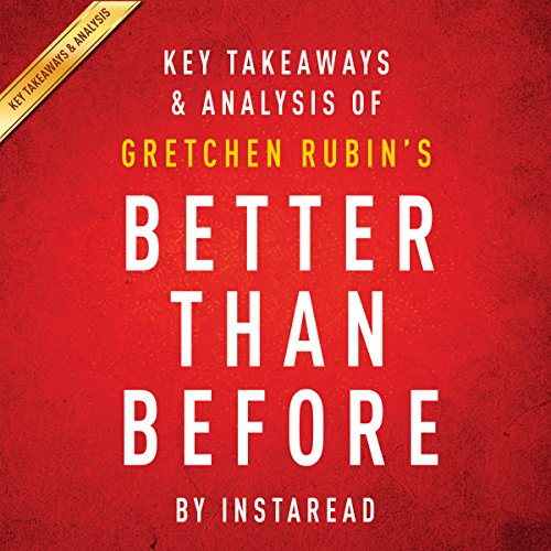 Couverture de Key Takeaways & Analysis of Gretchen Rubin's Better Than Before