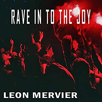 Rave In To The Joy